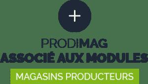 Prodimag associé aux modules magasins producteurs