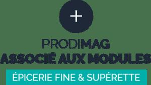 Prodimag associé aux modules épicerie fine et supérette